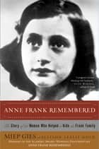 Anne Frank Remembered ebook by Miep Gies, Alison Leslie Gold