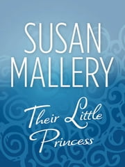 Their Little Princess (Mills & Boon M&B) ebook by Susan Mallery