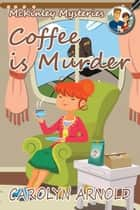 Coffee is Murder ebook by Carolyn Arnold