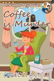 Coffee is Murder - McKinley Mysteries, #9 eBook par Carolyn Arnold