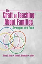 The Craft of Teaching About Families ebook by Deborah L. Berke,Steven K. Wisensale