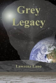 Grey Legacy ebook by Lawrenz Lano