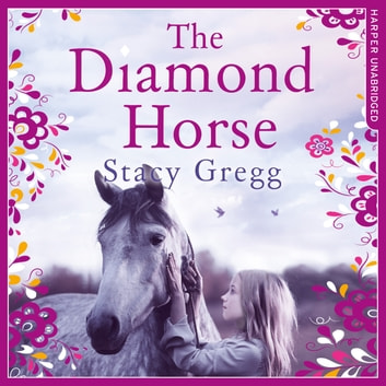 The Diamond Horse audiobook by Stacy Gregg