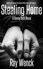 Stealing Home ebook by Ray Wenck