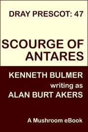 Scourge of Antares - Dray Prescot 47 ebook by Alan Burt Akers