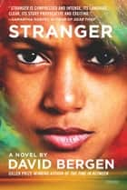 Stranger: A Novel ebook by David Bergen
