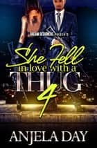 She Fell in Love with a Thug 4 - She Fell in Love with a thug ebook by Anjela Day