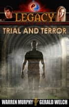 Legacy, Book 4: Trial and Terror ebook by Warren Murphy, Gerald Welch