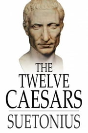 The Twelve Caesars ebook by Suetonius,Alexander Thomson,T. Forester