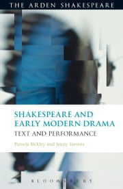 Shakespeare and Early Modern Drama - Text and Performance ebook by Dr. Pamela Bickley,Dr. Jenny Stevens