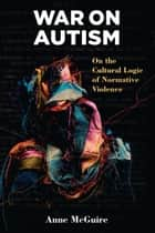 War on Autism ebook by Anne McGuire