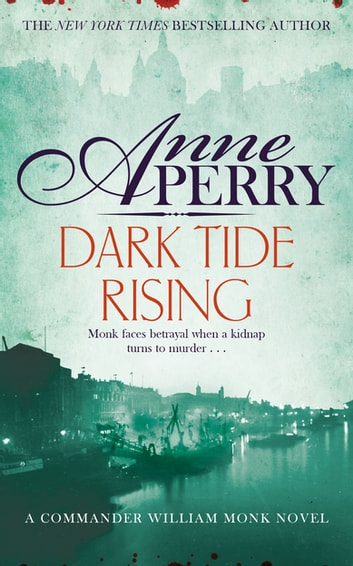 Dark Tide Rising (William Monk Mystery, Book 24) ebook by Anne Perry