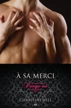 À sa merci - 3 ebook by Christine Bell