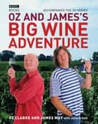 Oz and James's Big Wine Adventure ebook by