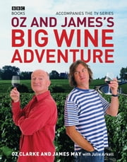 Oz and James's Big Wine Adventure ebook by James May,Oz Clarke