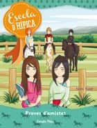 Proves d'amistat - Escola dhípica 5 ebook by Nora Vidal
