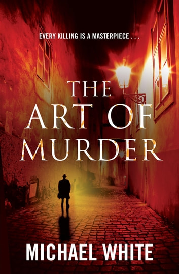 The Art Of Murder ebook by Michael White,The White Family Trust