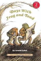 Days with Frog and Toad ebook by Arnold Lobel, Arnold Lobel