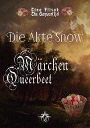 Märchen Queerbeet - Die Akte Snow ebook by The Gaywor(l)d, Tina Filsak