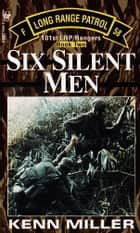 Six Silent Men, Book Two ebook de Kenn Miller