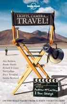 Lights, Camera...Travel! eBook by Alec Baldwin, Bruce Beresford, Sandra Bernhard,...
