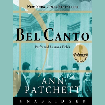 Bel Canto audiobook by Ann Patchett