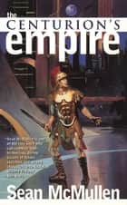 The Centurion's Empire ebook by Sean Mcmullen