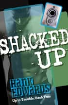 Shacked Up ebook by Hank Edwards