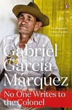 No One Writes to the Colonel ebook by Gabriel Garcia Marquez
