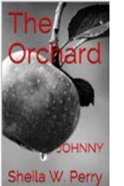 The Orchard- Johnny ebook by Sheila W. Perry