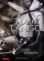 Dark Tango ebook by Linda Mignani
