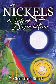 Nickels - A tale of dissociation ebook by Christine Stark, Anya Achtenberg