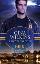 A Match for Celia ebook by Gina Wilkins