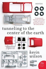 Tunneling to the Center of the Earth ebook by Kevin Wilson