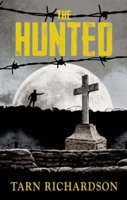 The Hunted: The Darkest Hand Trilogy (The Darkest Hand Trilogy) ebook by Tarn Richardson
