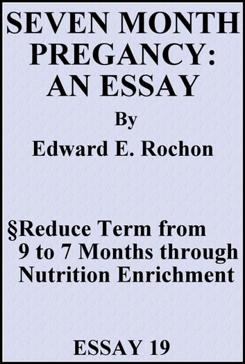 seven month pregnancy an essay ebook by edward e rochon