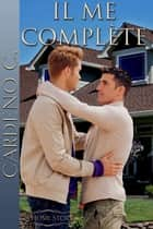 II Me Complete ebook by Cardeno C.