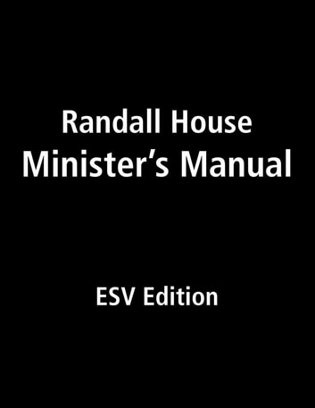 Randall House Minister's Manual ESV Edition ebook by Billy Melvin