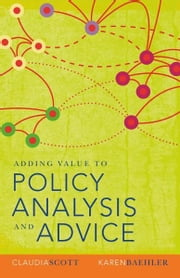 Adding Value to Policy Analysis and Advice ebook by Baehler, Karen