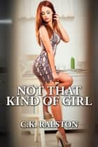 Not That Kind of Girl ebook by