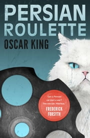 Persian Roulette ebook by Oscar King