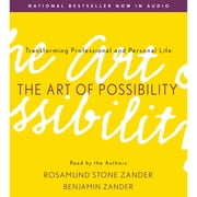 The Art of Possibility - Transforming Professional and Personal Life audiobook by Rosamund Stone Zander, Benjamin Zander