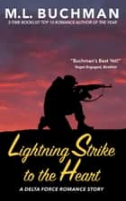 Lightning Strike to the Heart ebook by M. L. Buchman
