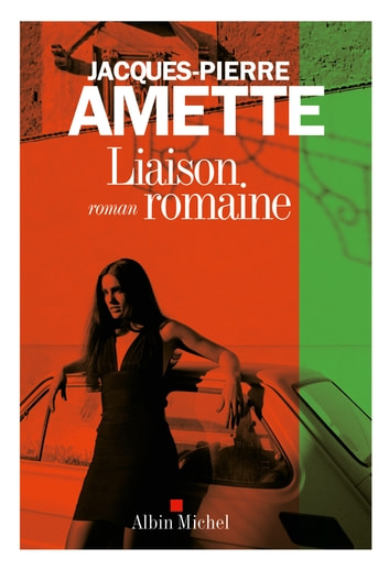 Liaison romaine ebook by Jacques-Pierre Amette