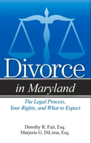 Divorce in Maryland - The Legal Process, Your Rights, and What to Expect ebook by Kobo.Web.Store.Products.Fields.ContributorFieldViewModel