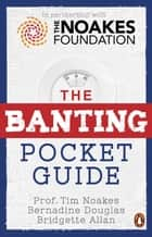 The Banting Pocket Guide ebook by Tim Noakes, Bernadine Douglas