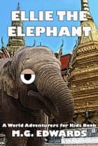 Ellie the Elephant - Illustrated Edition ebook by M.G. Edwards