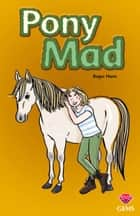 Pony Mad ebook by Roger Hurn, Karen Donnelly