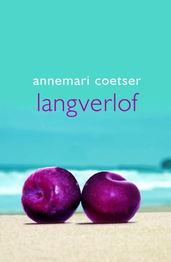 Langverlof ebook by Annemari Coetser
