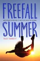 Freefall Summer eBook by Tracy Barrett